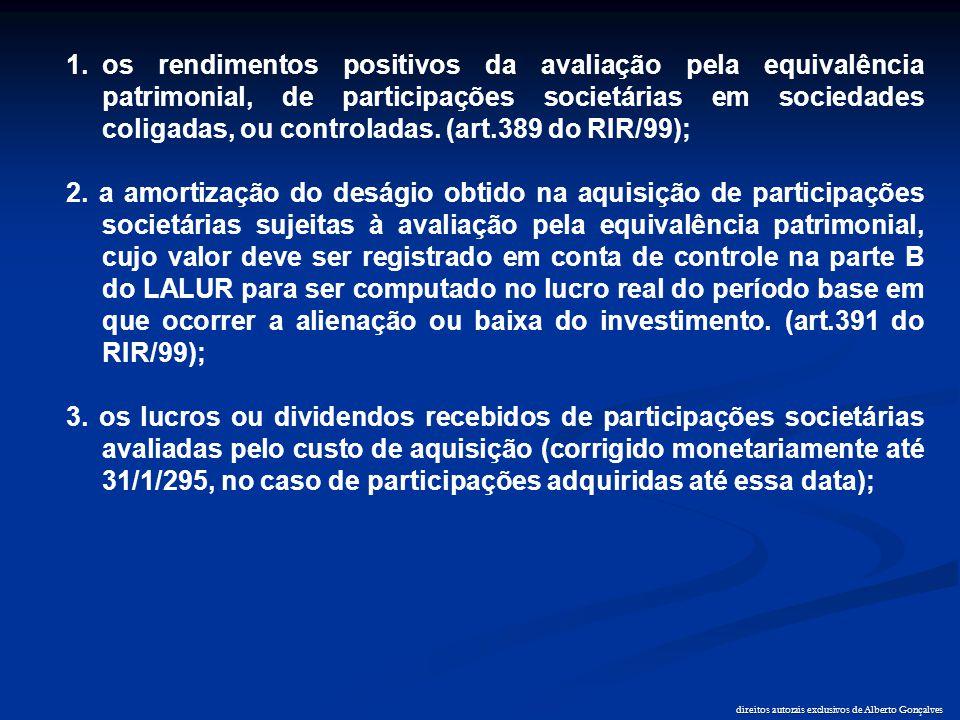 direitos autorais exclusivos de Alberto Gonçalves 1.os rendimentos positivos da avaliação pela equivalência patrimonial, de participações societárias