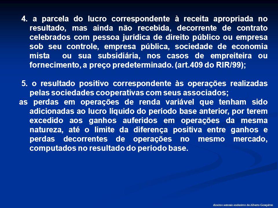 direitos autorais exclusivos de Alberto Gonçalves 4. a parcela do lucro correspondente à receita apropriada no resultado, mas ainda não recebida, deco