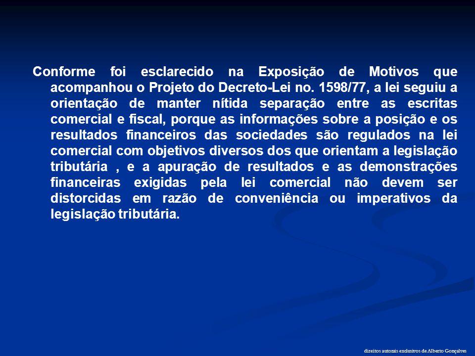 direitos autorais exclusivos de Alberto Gonçalves Conforme foi esclarecido na Exposição de Motivos que acompanhou o Projeto do Decreto-Lei no. 1598/77