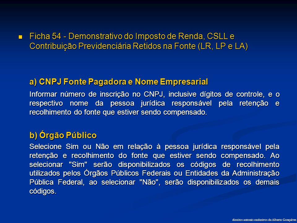 direitos autorais exclusivos de Alberto Gonçalves  Ficha 54 - Demonstrativo do Imposto de Renda, CSLL e Contribuição Previdenciária Retidos na Fonte
