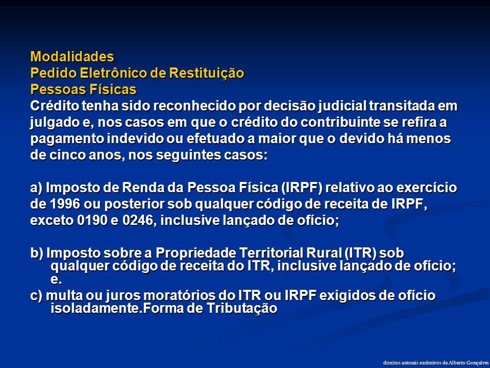 direitos autorais exclusivos de Alberto Gonçalves Modalidades Pedido Eletrônico de Restituição Pessoas Físicas Crédito tenha sido reconhecido por deci