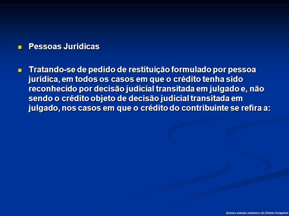 direitos autorais exclusivos de Alberto Gonçalves  Pessoas Jurídicas  Tratando-se de pedido de restituição formulado por pessoa jurídica, em todos o