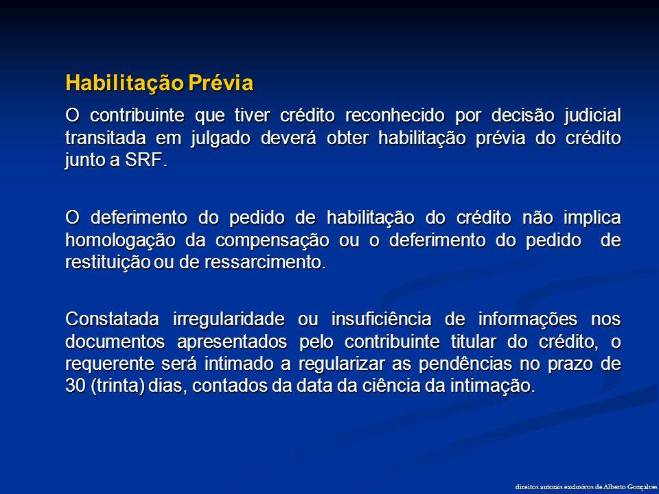 direitos autorais exclusivos de Alberto Gonçalves Habilitação Prévia O contribuinte que tiver crédito reconhecido por decisão judicial transitada em j