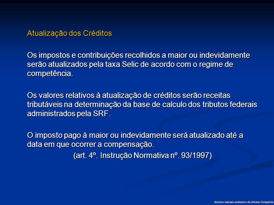 direitos autorais exclusivos de Alberto Gonçalves Atualização dos Créditos Os impostos e contribuições recolhidos a maior ou indevidamente serão atual