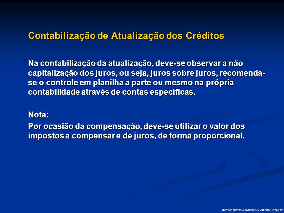 direitos autorais exclusivos de Alberto Gonçalves Contabilização de Atualização dos Créditos Na contabilização da atualização, deve-se observar a não