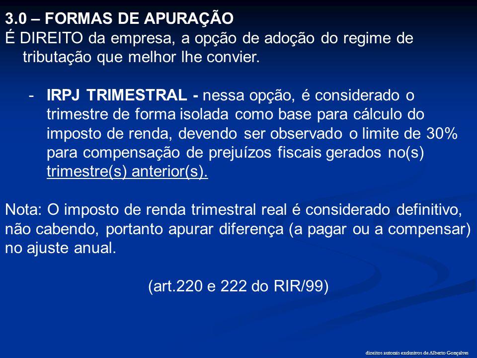 direitos autorais exclusivos de Alberto Gonçalves 3.0 – FORMAS DE APURAÇÃO É DIREITO da empresa, a opção de adoção do regime de tributação que melhor