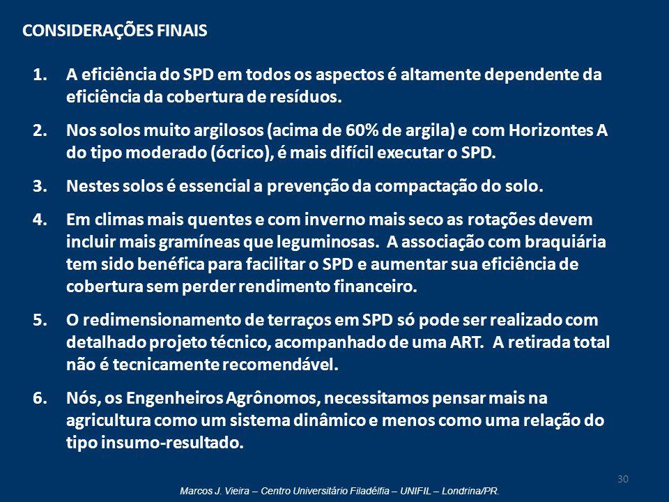 Marcos J. Vieira – Centro Universitário Filadélfia – UNIFIL – Londrina/PR. CONSIDERAÇÕES FINAIS 1.A eficiência do SPD em todos os aspectos é altamente