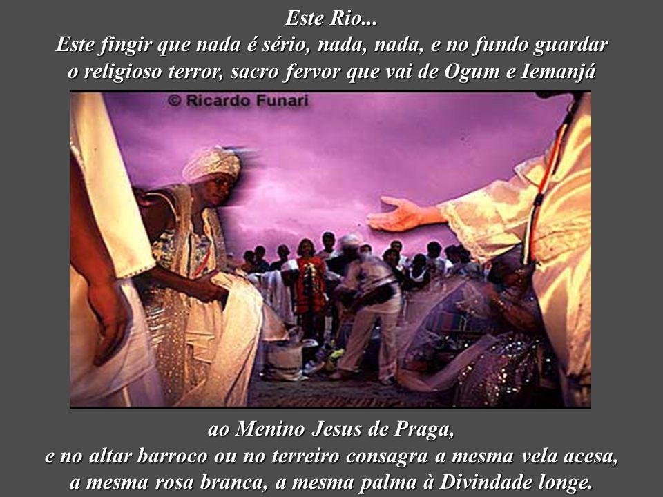 Cada cidade tem sua linguagem nas dobras da linguagem universal. Pula do cofre da gíria uma riqueza, do Rio apenas, de mais nenhum Brasil. Diamantes-m