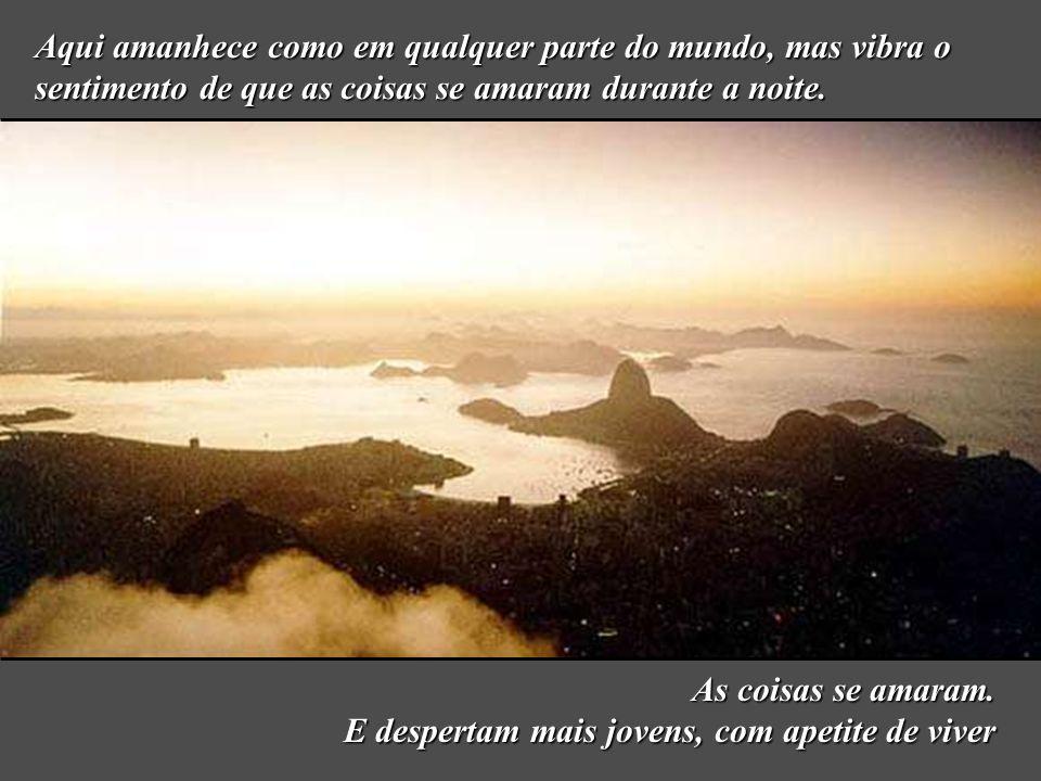 Tem nome de rio esta cidade onde brincam os rios de esconder Cidade feita de montanha em casamento indissolúvel com o mar.