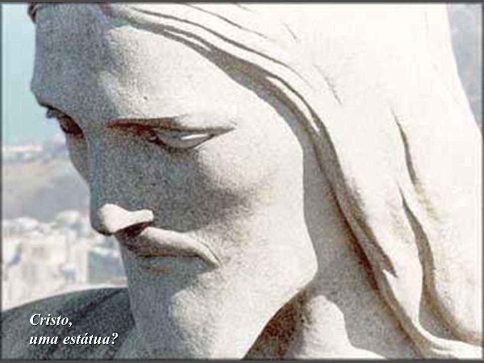 Cristo, uma estátua?