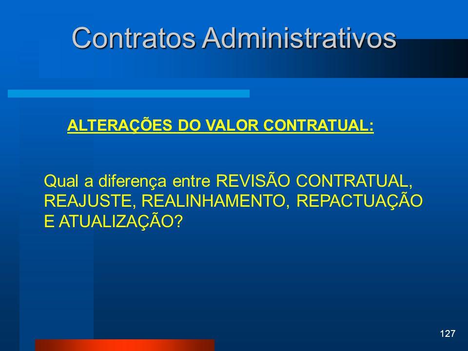 127 Contratos Administrativos ALTERAÇÕES DO VALOR CONTRATUAL: Qual a diferença entre REVISÃO CONTRATUAL, REAJUSTE, REALINHAMENTO, REPACTUAÇÃO E ATUALI