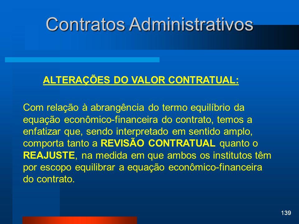 139 Contratos Administrativos ALTERAÇÕES DO VALOR CONTRATUAL: Com relação à abrangência do termo equilíbrio da equação econômico-financeira do contrat