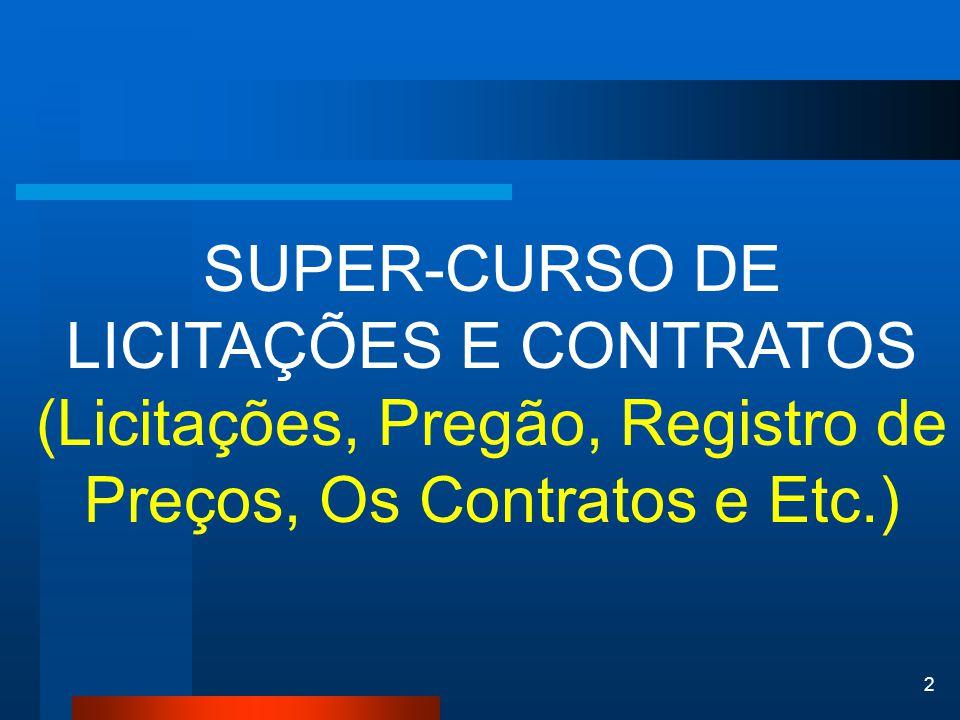 2 SUPER-CURSO DE LICITAÇÕES E CONTRATOS (Licitações, Pregão, Registro de Preços, Os Contratos e Etc.)