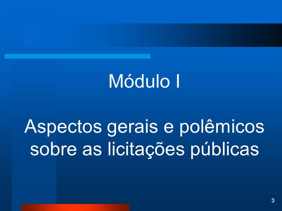 3 Módulo I Aspectos gerais e polêmicos sobre as licitações públicas