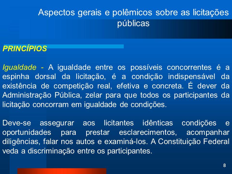 39 Aspectos gerais e polêmicos sobre as licitações públicas JULGAMENTO DOS DOCUMENTOS DE HABILITAÇÃO E DAS PROPOSTAS 1.