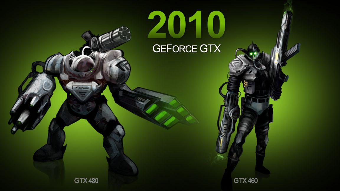 NVIDIA Confidential G E F ORCE GTX GTX 480GTX 460