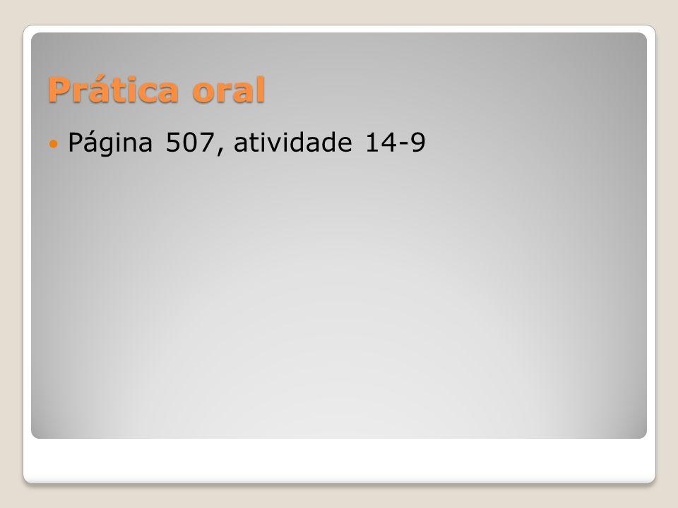 Prática oral  Página 507, atividade 14-9