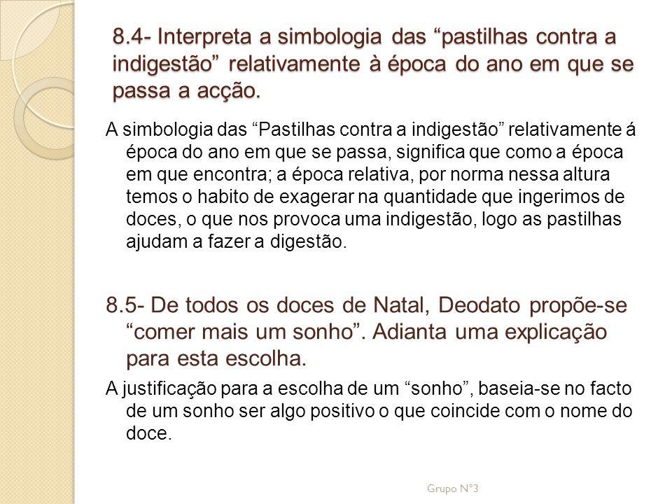 """8.4- Interpreta a simbologia das """"pastilhas contra a indigestão"""" relativamente à época do ano em que se passa a acção. A simbologia das """"Pastilhas con"""