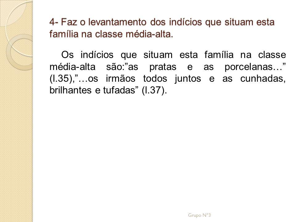 """4- Faz o levantamento dos indícios que situam esta família na classe média-alta. Os indícios que situam esta família na classe média-alta são:""""as prat"""