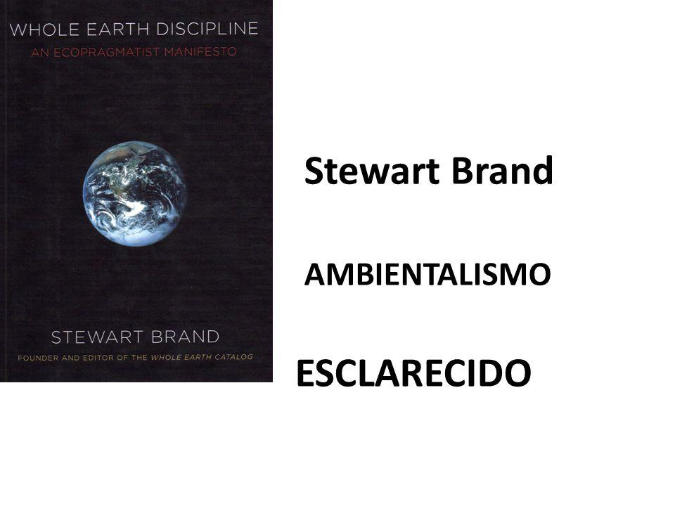 Stewart Brand AMBIENTALISMO ESCLARECIDO