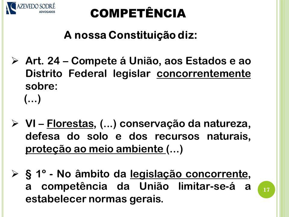 COMPETÊNCIA 17 A nossa Constituição diz:  Art.