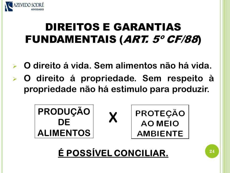 24 DIREITOS E GARANTIAS FUNDAMENTAIS (ART.5º CF/88)  O direito á vida.