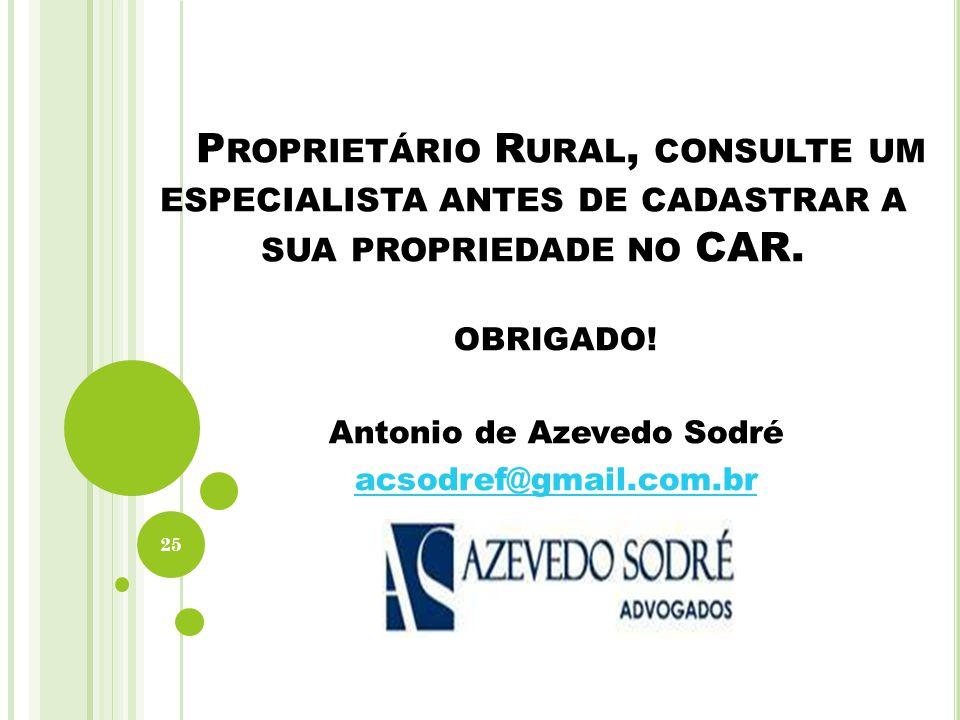 P ROPRIETÁRIO R URAL, CONSULTE UM ESPECIALISTA ANTES DE CADASTRAR A SUA PROPRIEDADE NO CAR.