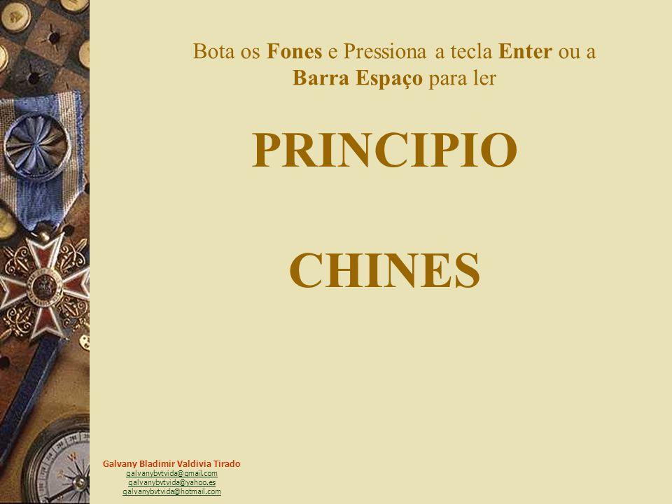 Galvany Bladimir Valdivia Tirado galvanybvtvida@gmail.com galvanybvtvida@yahoo.es galvanybvtvida@hotmail.com UM PRINCÍPIO CHINES TRAS SORTE, O ORIGINAL SAIU DOS PAÍSES BAIXOS.