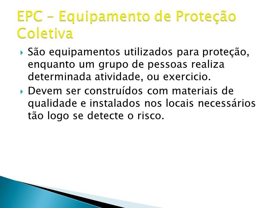  São equipamentos utilizados para proteção, enquanto um grupo de pessoas realiza determinada atividade, ou exercicio.