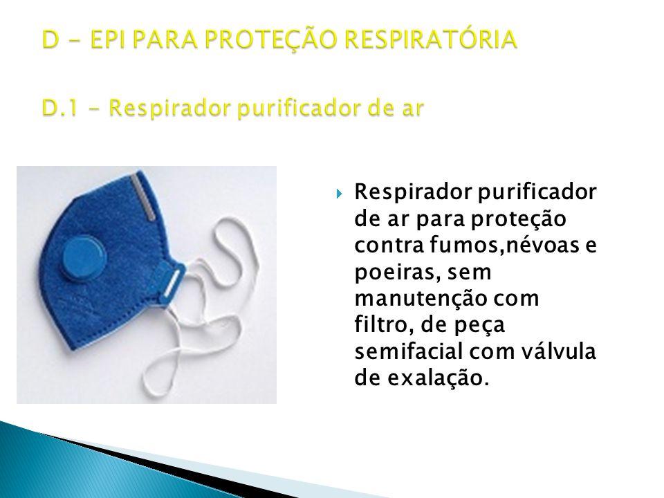  Respirador purificador de ar para proteção contra fumos,névoas e poeiras, sem manutenção com filtro, de peça semifacial com válvula de exalação.
