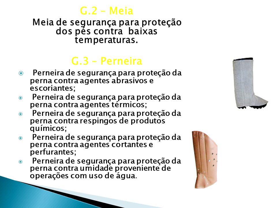 G.2 – Meia Meia de segurança para proteção dos pés contra baixas temperaturas.