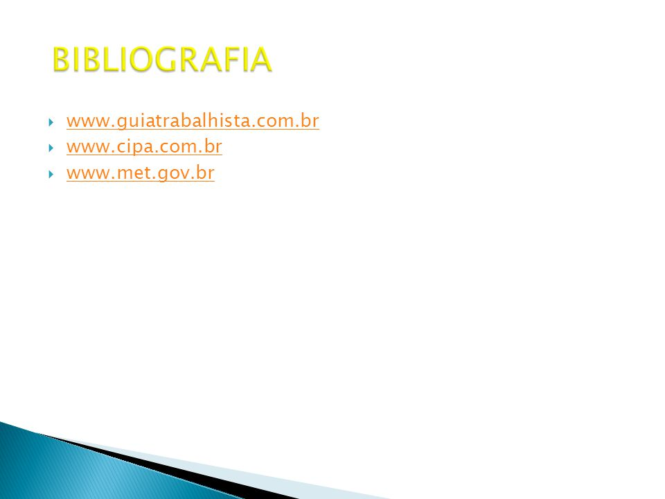  www.guiatrabalhista.com.br www.guiatrabalhista.com.br  www.cipa.com.br www.cipa.com.br  www.met.gov.br www.met.gov.br