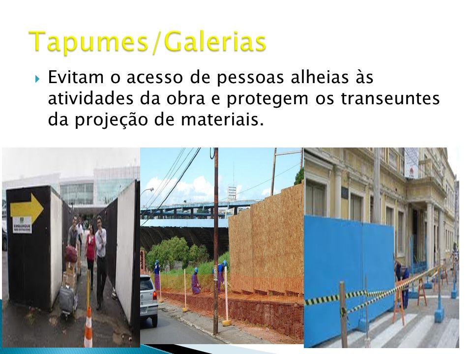  Evitam o acesso de pessoas alheias às atividades da obra e protegem os transeuntes da projeção de materiais.