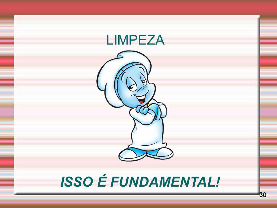 LIMPEZA 30 ISSO É FUNDAMENTAL!