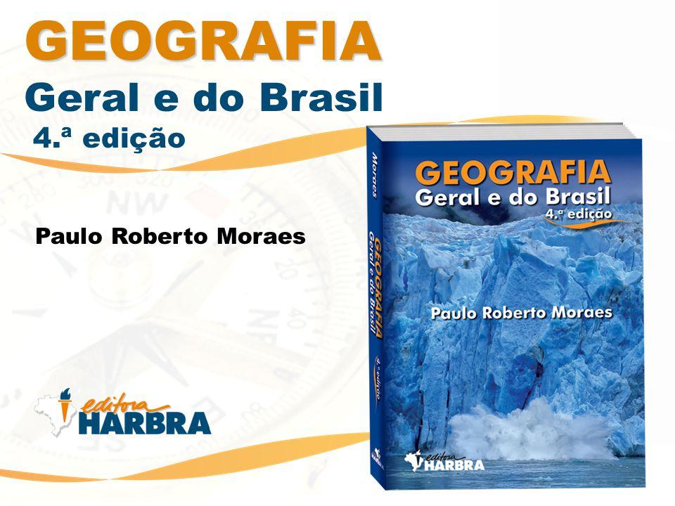 Para uso exclusivo de professores adotadores da GEOGRAFIA Geral e do Brasil 4.ª edição Paulo Roberto Moraes