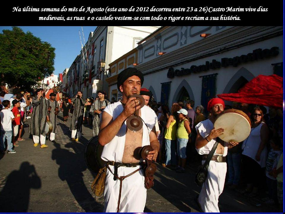 Na última semana do mês de Agosto (este ano de 2012 decorreu entre 23 a 26) Castro Marim vive dias medievais, as ruas e o castelo vestem-se com todo o rigor e recriam a sua história.