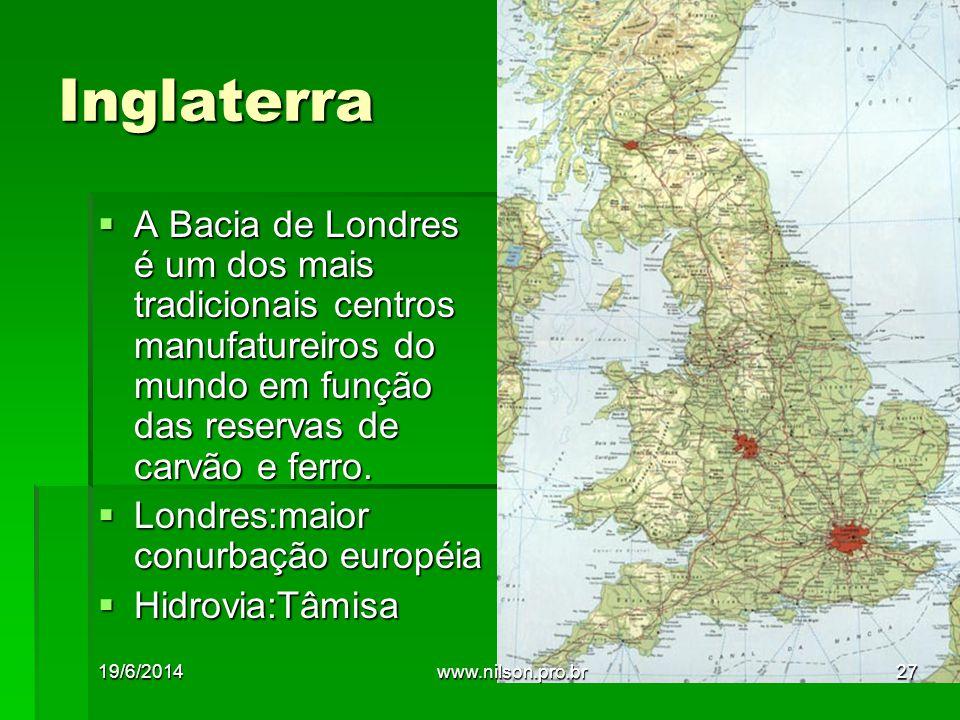Inglaterra  A Bacia de Londres é um dos mais tradicionais centros manufatureiros do mundo em função das reservas de carvão e ferro.  Londres:maior c