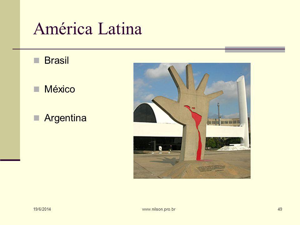 América Latina  Brasil  México  Argentina 19/6/2014 49www.nilson.pro.br