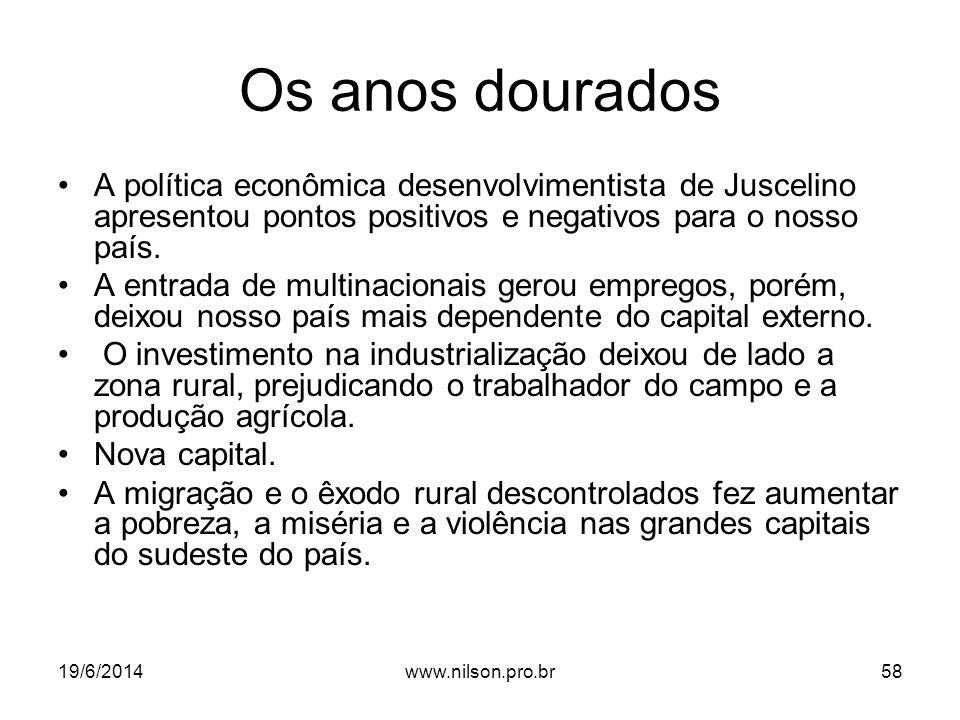 Os anos dourados •A política econômica desenvolvimentista de Juscelino apresentou pontos positivos e negativos para o nosso país. •A entrada de multin