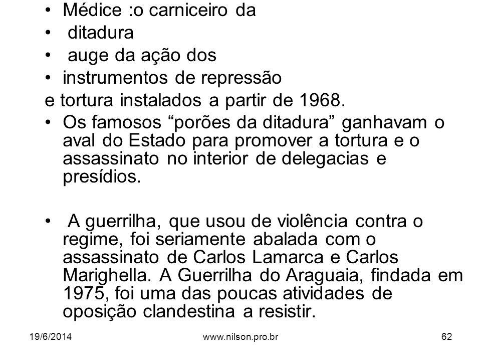 """•Médice :o carniceiro da • ditadura • auge da ação dos •instrumentos de repressão e tortura instalados a partir de 1968. •Os famosos """"porões da ditadu"""