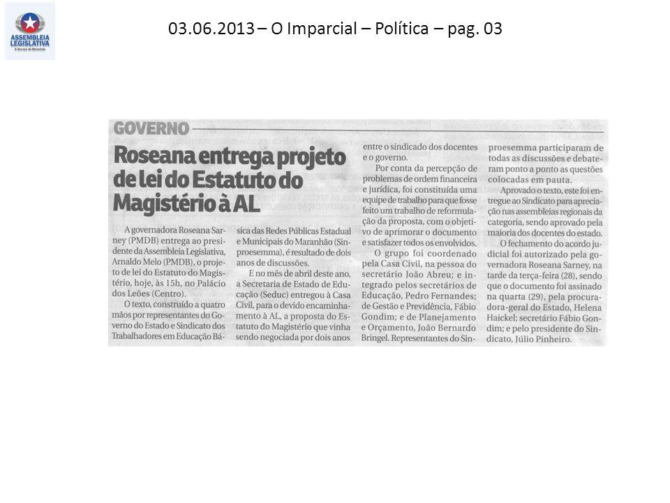 03.06.2013 – O Imparcial – Política – pag. 03