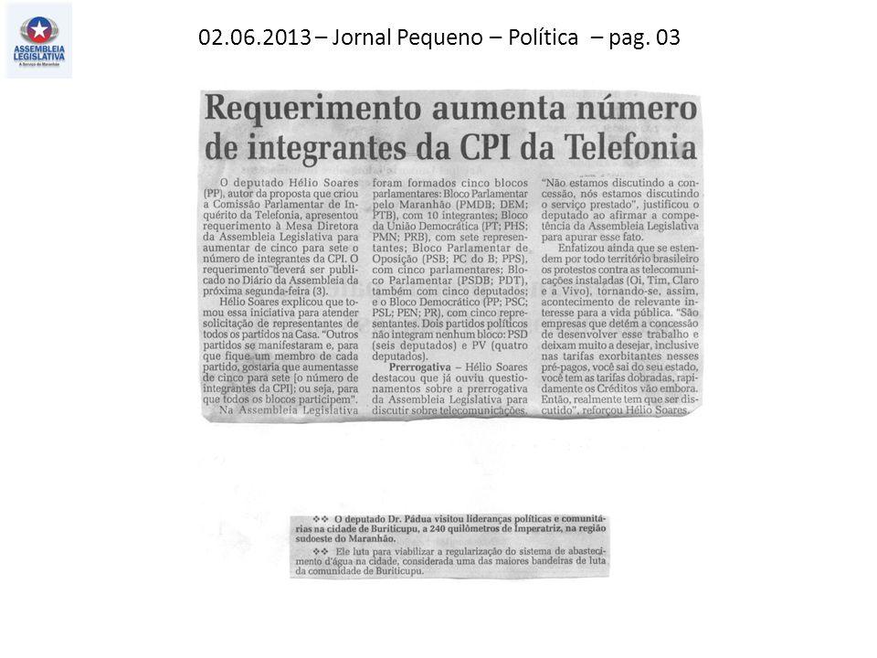 02.06.2013 – Jornal Pequeno – Política – pag. 03