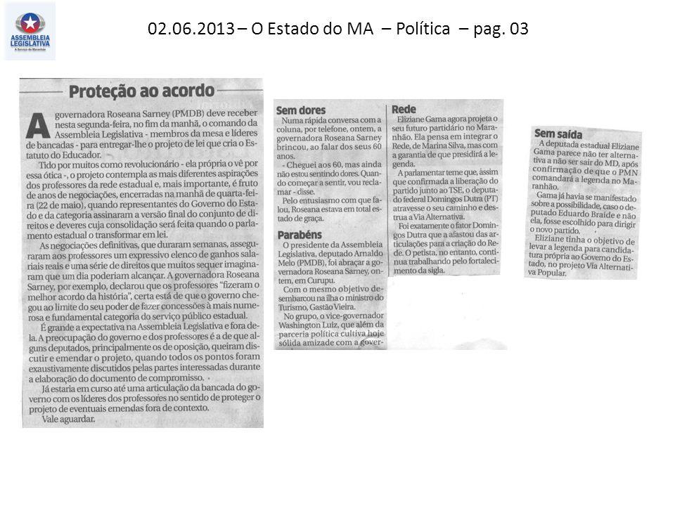 02.06.2013 – O Estado do MA – Política – pag. 03