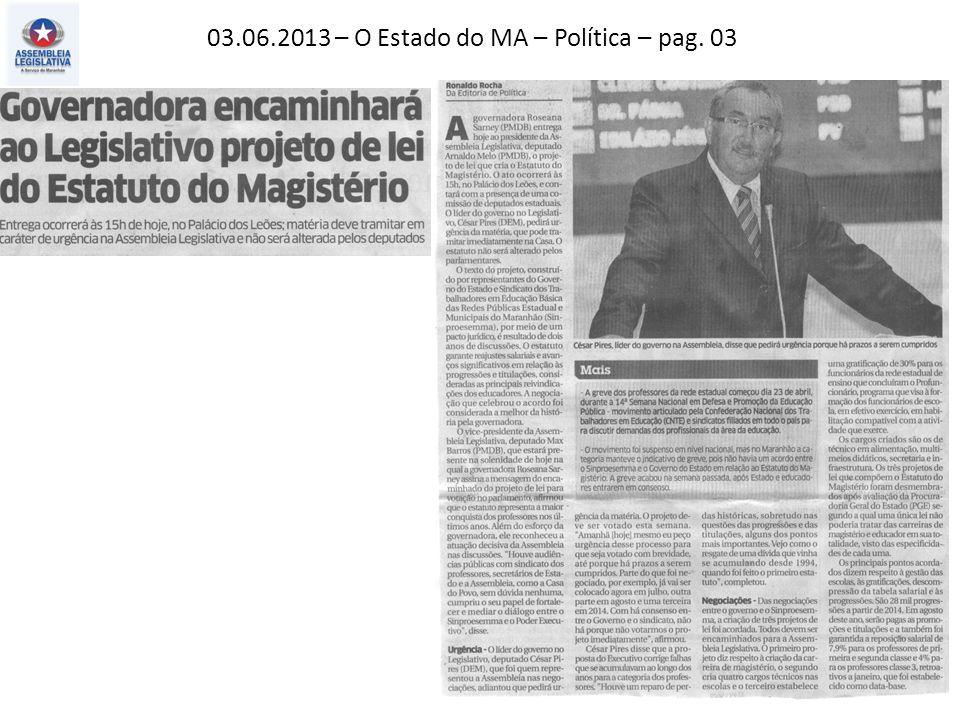 03.06.2013 – O Estado do MA – Política – pag. 03