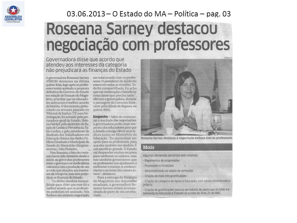 03.06.2013 – O Estado do MA – Cidades – pag.01 O Imparcial – País – pag.