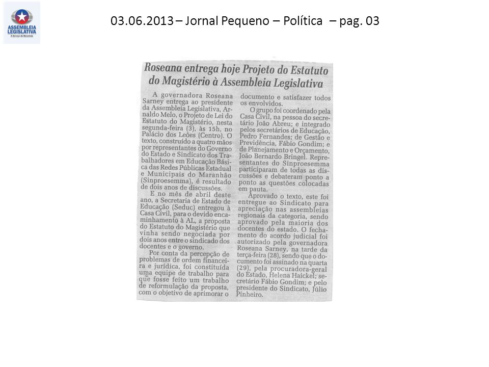 03.06.2013 – Jornal Pequeno – Política – pag. 03