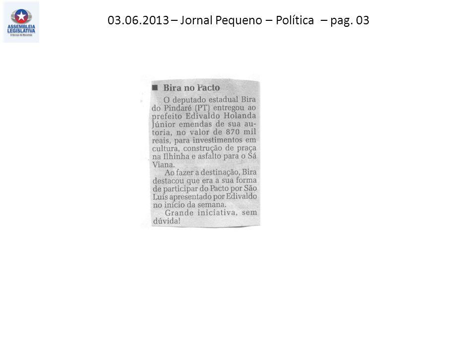 03.06.2013 – Jornal Pequeno – Atos, fatos e baratos – pag. 02