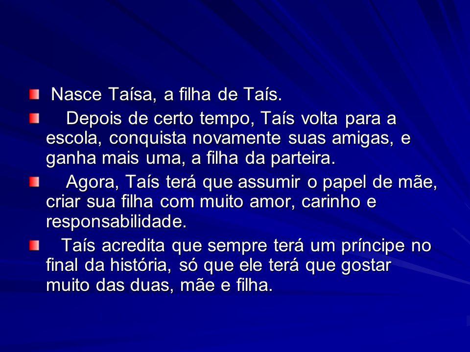 Nasce Taísa, a filha de Taís.Nasce Taísa, a filha de Taís.