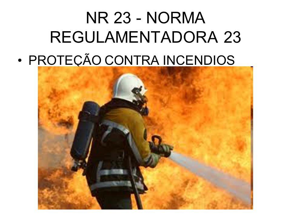 NR 23 - NORMA REGULAMENTADORA 23 •PROTEÇÃO CONTRA INCENDIOS