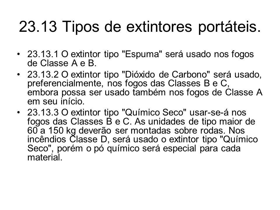 23.13 Tipos de extintores portáteis. •23.13.1 O extintor tipo
